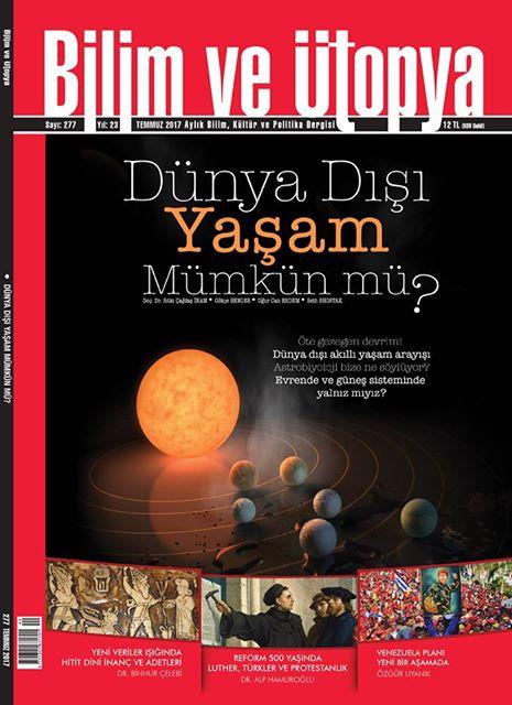 Bilim ve Ütopya, Abonelik, Bilim, Kültür, Politika, Dergi, Magazine, Uzay, Dunya Dışı Yaşam, External Life